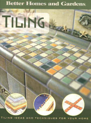 Tiling: Tiling Ideas and Techniques for Your Home (Paperback)
