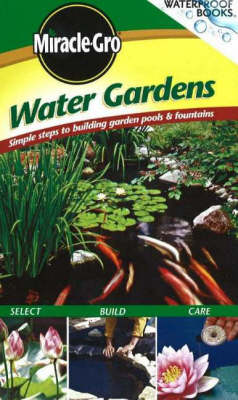 Water Gardens: Simple Steps to Building Garden Pools and Fountains (Paperback)