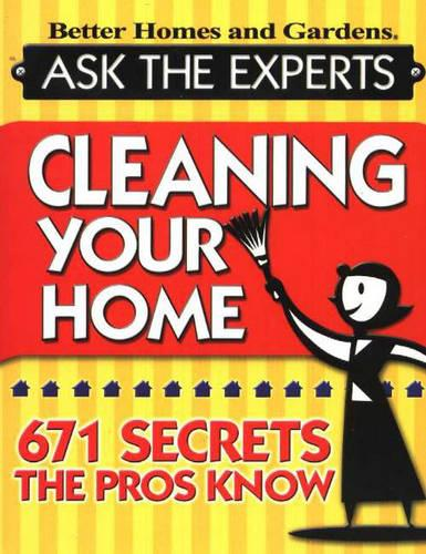 Cleaning Your Home: 671 Secrets the Pros Know (Paperback)