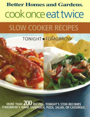 Cook Once Eat Twice: Slow Cooker Recipes (Spiral bound)