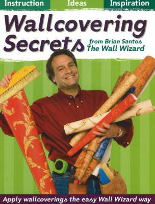 Wallcovering Secrets: Instruction, Ideas, Inspiration (Paperback)