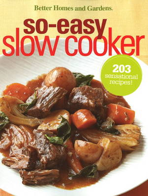 So-Easy Slow Cooker: Better Homes and Gardens (Paperback)