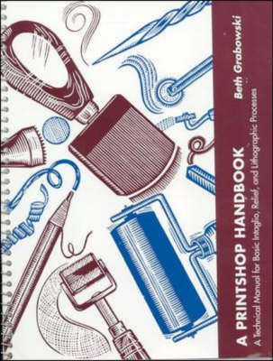 Printshop Handbook: A Technical Manual for Basic Intaglio, Relief, and Lithographic Processes (Paperback)
