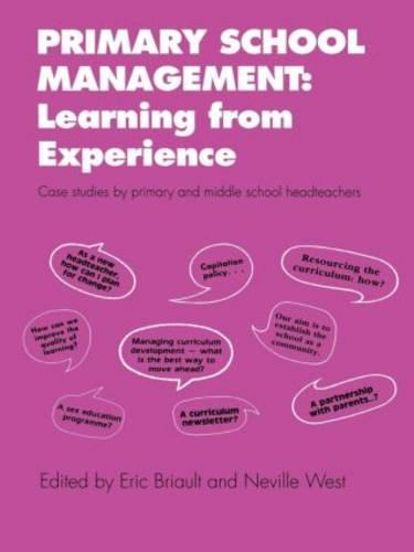 Primary School Management: Learning from Experience: Case Studies by Primary and Middle School Headteachers (Paperback)