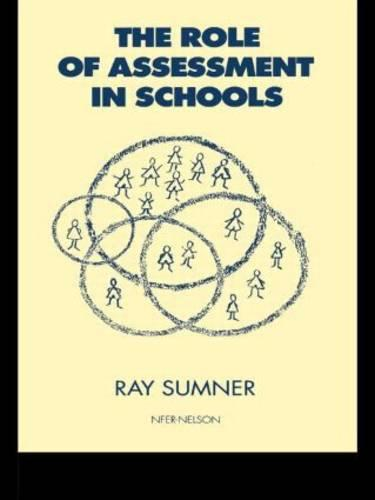 The Role of Assessment in Schools (Paperback)