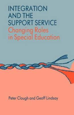 Integration and the Support Service: Changing Roles in Special Education (Paperback)