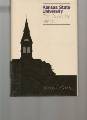 Kansas State University: The Quest for Identity (Hardback)