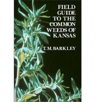 Field Guide to the Common Weeds of Kansas (Hardback)