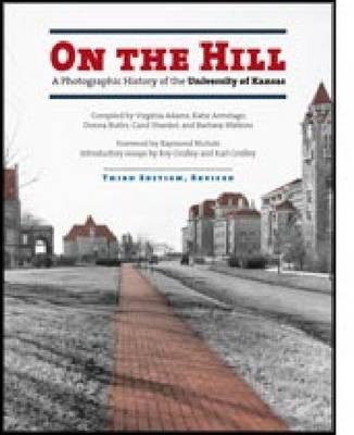 On the Hill: Photographic History of the University of Kansas (Hardback)