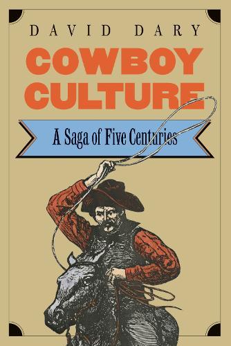 Cowboy Culture: A Saga of Five Centuries (Paperback)