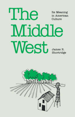 Middle West: Its Meaning in American Culture (Paperback)