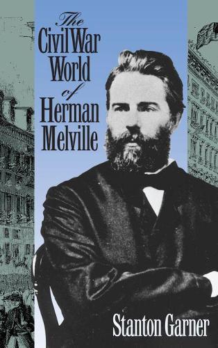 The Civil War of Herman Melville (Hardback)