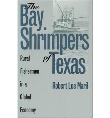 The Bay Shrimpers of Texas: Rural Fisherman in a Global Economy - Rural America (Paperback)