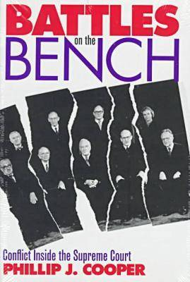Battles on the Bench: Conflict Inside the Supreme Court (Hardback)
