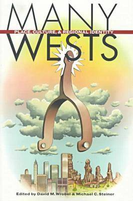 Many Wests: Place, Culture and Regional Identity (Paperback)