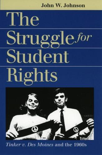 The Struggle for Student Rights: Tinker v. DES Moines and the 1960s - Landmark Law Cases and American Society (Paperback)