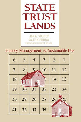 State Trust Lands: History, Management, and Sustainable Use (Paperback)