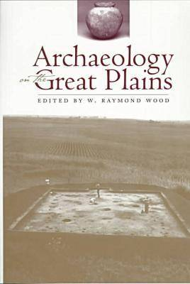 Archaeology on the Great Plains (Paperback)