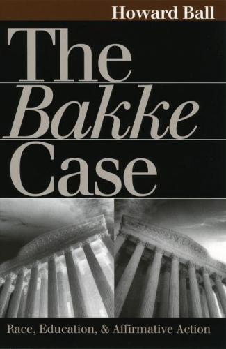 The Bakke Case: Race, Education and Affirmative Action - Landmark Law Cases and American Society (Paperback)