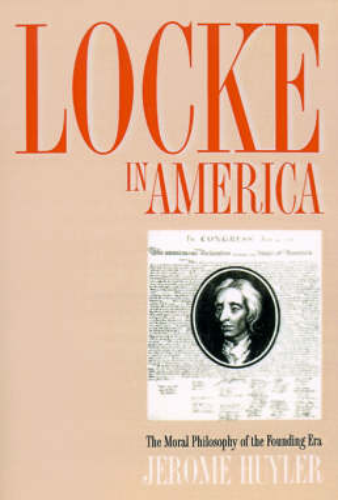 Locke in America: The Moral Philosophy of the Founding Era (Paperback)