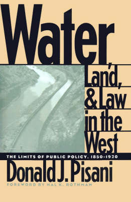 Water, Land, and Law in the West: The Limits of Public Policy (Paperback)