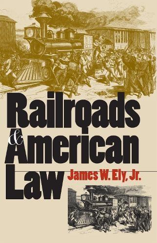 Railroads and American Law (Hardback)
