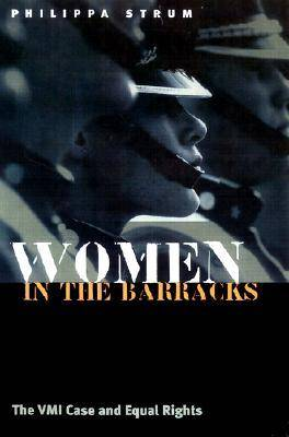 Women in the Barracks: The VMI Case and Equal Rights (Hardback)