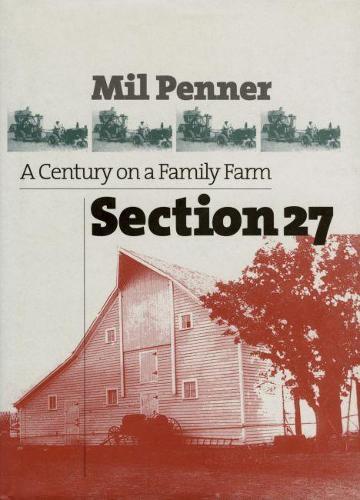 Section 27: A Century on a Family Farm (Hardback)