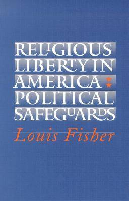 Religious Liberty in America: Political Safeguards (Paperback)