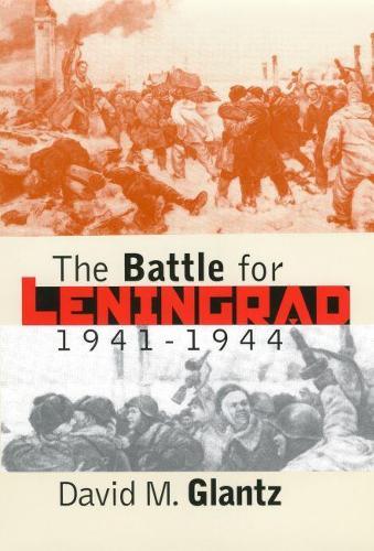 The Battle for Leningrad, 1941-1944 - Modern War Studies (Hardback)