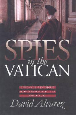 Spies in the Vatican: Espionage and Intrigue from Napoleon to the Holocaust (Hardback)