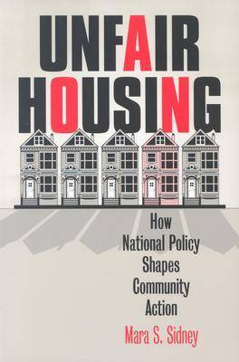 Unfair Housing: How National Policy Shapes Community Action - Studies in Government and Public Policy (Paperback)