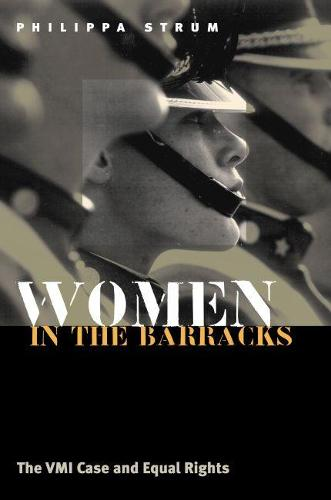 Women in the Barracks: The VMI Case and Equal Rights (Paperback)