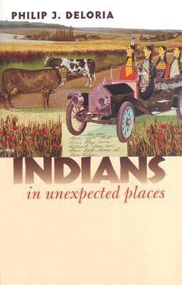 Indians in Unexpected Places - CultureAmerica (Hardback)