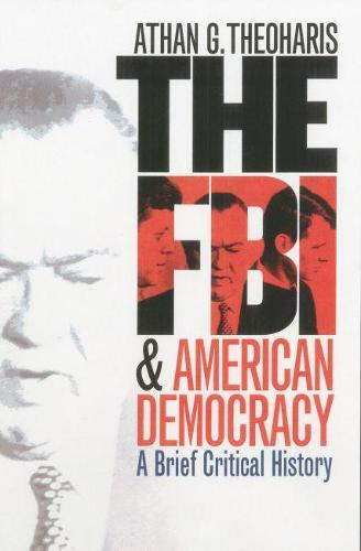 The FBI and American Democracy: A Brief Critical History (Hardback)