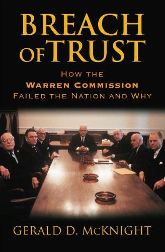 Breach of Trust: How the Warren Commission Failed the Nation and Why (Hardback)