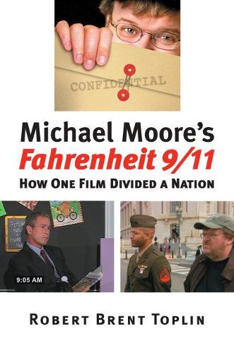 "Michael Moore's """"Fahrenheit 9/11: How One Film Divided a Nation - CultureAmerica (Hardback)"