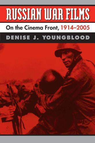 Russian War Films: On the Cinema Front, 1914-2005 (Hardback)
