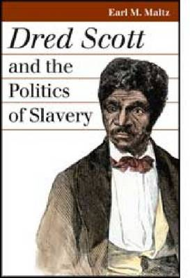Dred Scott and the Politics of Slavery - Landmark Law Cases and American Society (Hardback)