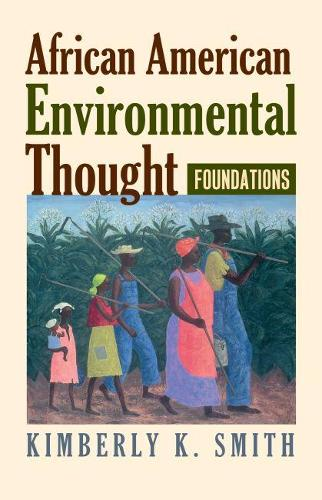 African American Environmental Thought: Foundations - American Political Thought (Hardback)