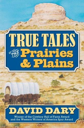 True Tales of the Prairies and Plains (Hardback)