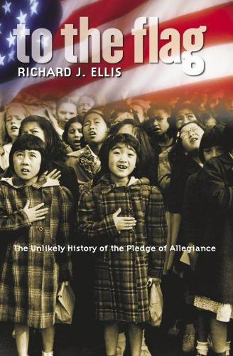 To the Flag: The Unlikely History of the Pledge of Allegiance (Paperback)