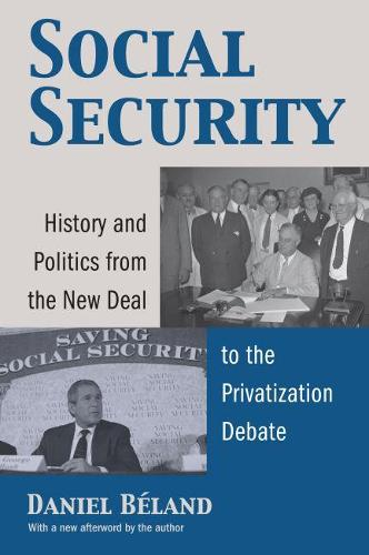 Social Security: History and Politics from the New Deal to the Privatization Debate - Studies in Government and Public Policy (Paperback)