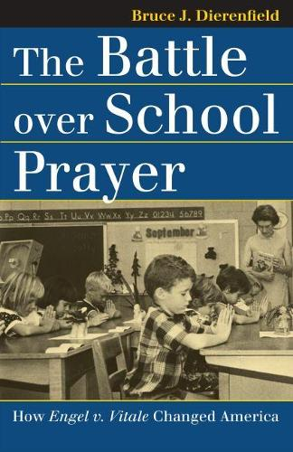 The Battle Over School Prayer: How Engel v. Vitale Changed America - Landmark Law Cases and American Society (Paperback)