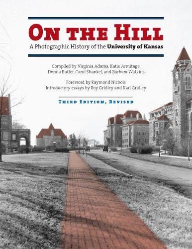On the Hill: A Photographic History of the University of Kansas (Hardback)