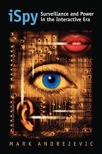 ISpy: Surveillance and Power in the Interactive Era - CultureAmerica (Hardback)