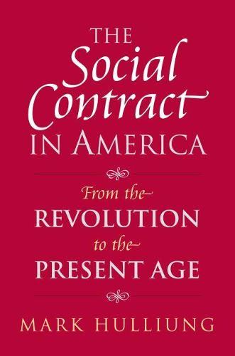 The Social Contract in America: From the Revolution to the Present Age - American Political Thought (Hardback)