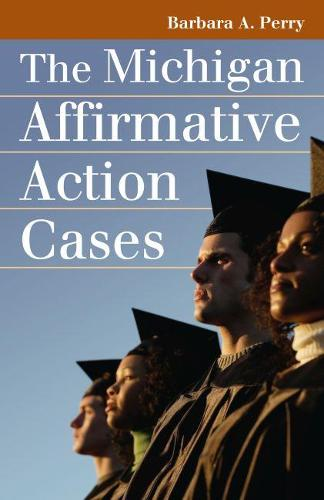 The Michigan Affirmative Action Cases - Landmark Law Cases and American Society (Paperback)