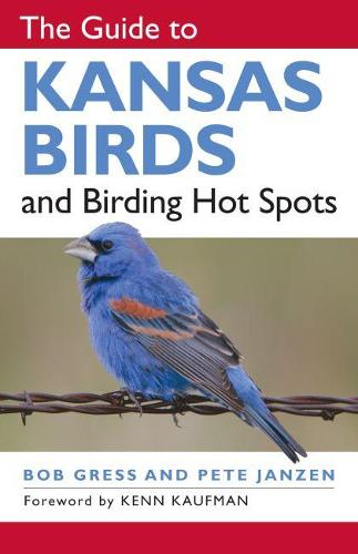 The Guide to Kansas Birds and Birding Hot Spots (Paperback)