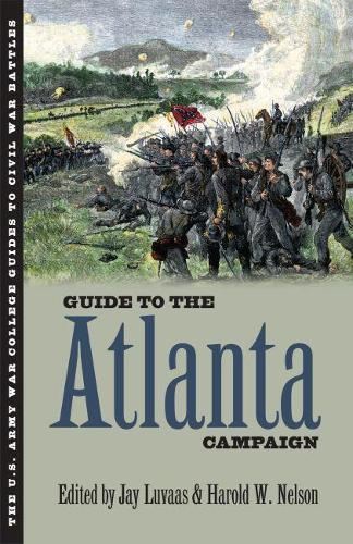 Guide to the Atlanta Campaign: Rocky Face Ridge to Kennesaw Mountain - U.Army War College Guides to Civil War Battles (Hardback)
